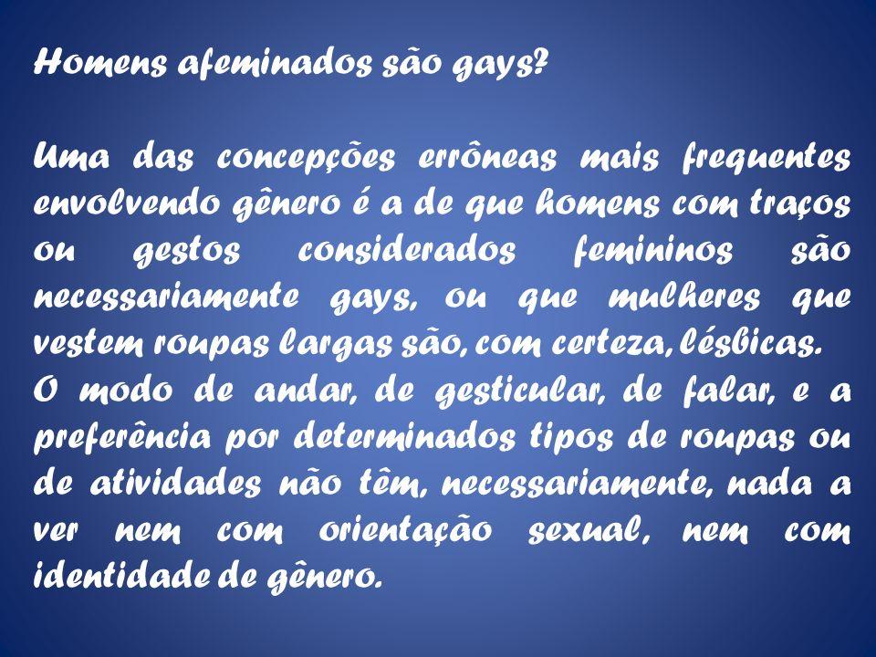Homens afeminados são gays