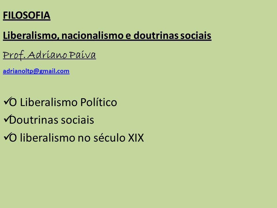 O Liberalismo Político Doutrinas sociais O liberalismo no século XIX