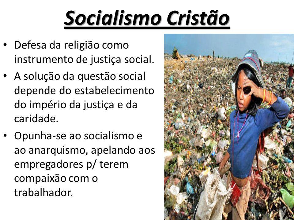 Socialismo Cristão Defesa da religião como instrumento de justiça social.