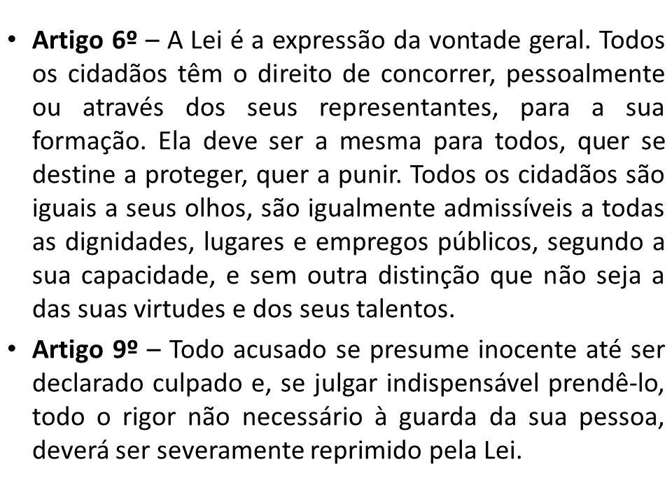 Artigo 6º – A Lei é a expressão da vontade geral