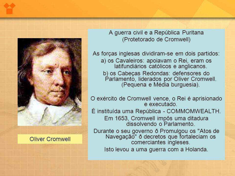 A guerra civil e a República Puritana (Protetorado de Cromwell)