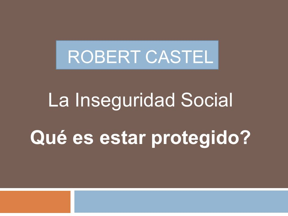 La Inseguridad Social Qué es estar protegido