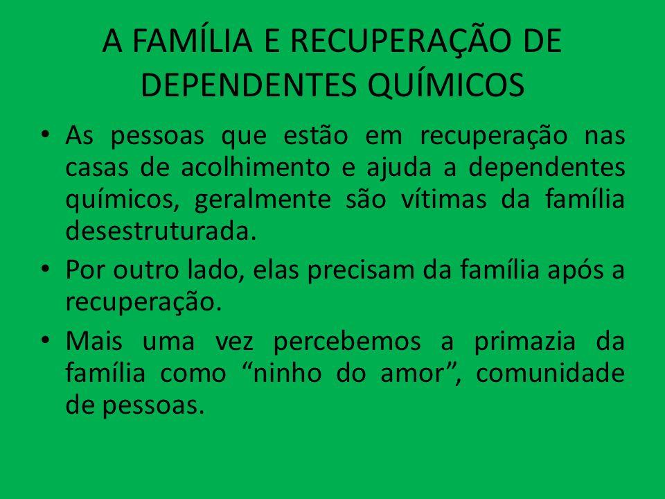 A FAMÍLIA E RECUPERAÇÃO DE DEPENDENTES QUÍMICOS