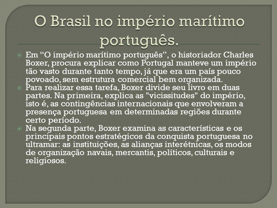 O Brasil no império marítimo português.