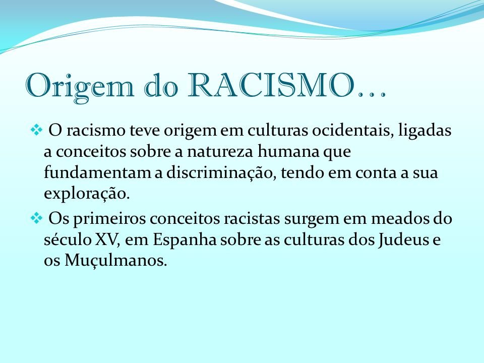 Origem do RACISMO…