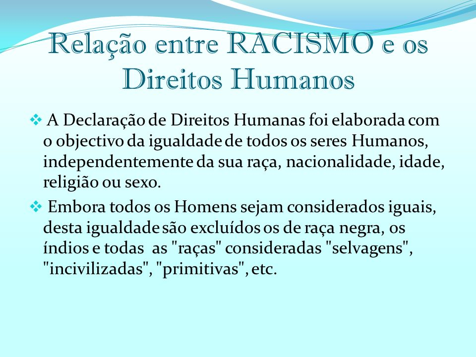 Relação entre RACISMO e os Direitos Humanos