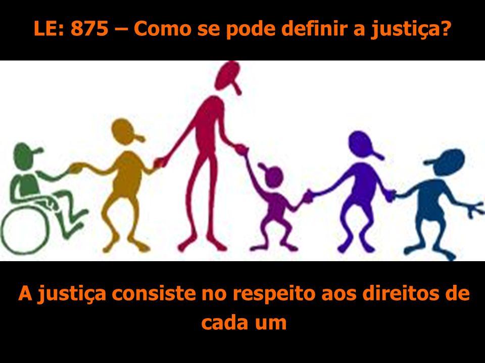 LE: 875 – Como se pode definir a justiça