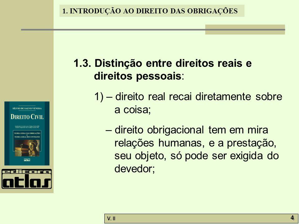 1.3. Distinção entre direitos reais e direitos pessoais: