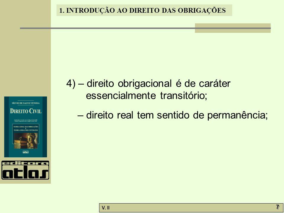4) – direito obrigacional é de caráter essencialmente transitório;