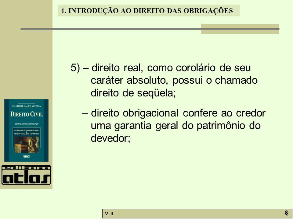 5) – direito real, como corolário de seu