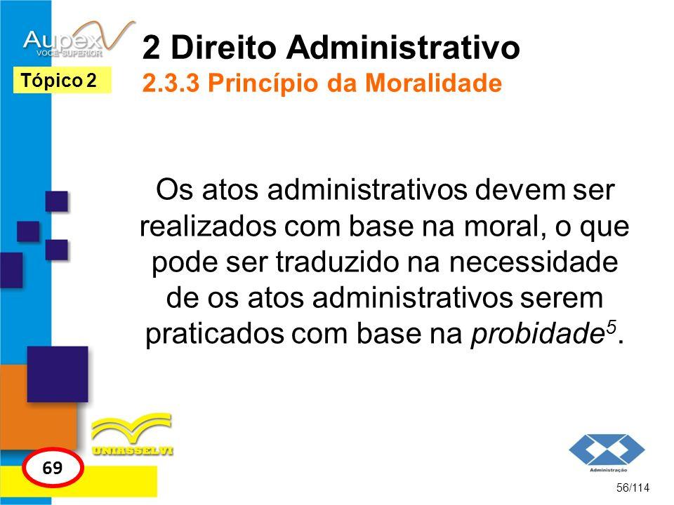 2 Direito Administrativo 2.3.3 Princípio da Moralidade