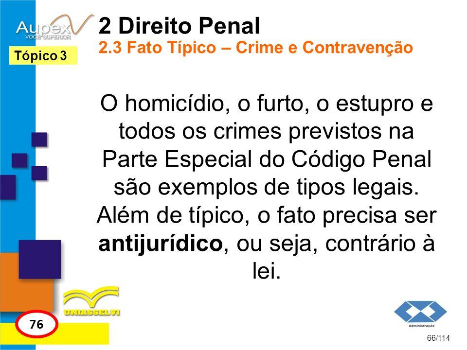 2 Direito Penal 2.3 Fato Típico – Crime e Contravenção