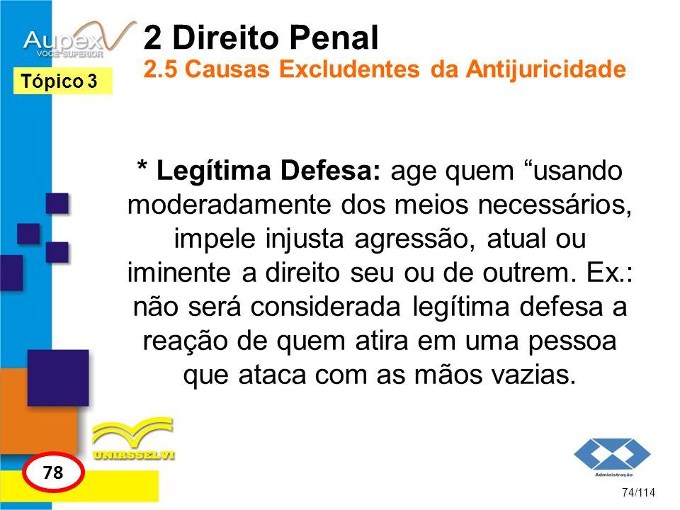 2 Direito Penal 2.5 Causas Excludentes da Antijuricidade
