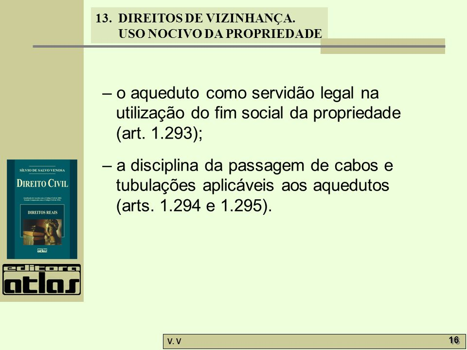 – o aqueduto como servidão legal na utilização do fim social da propriedade (art. 1.293);