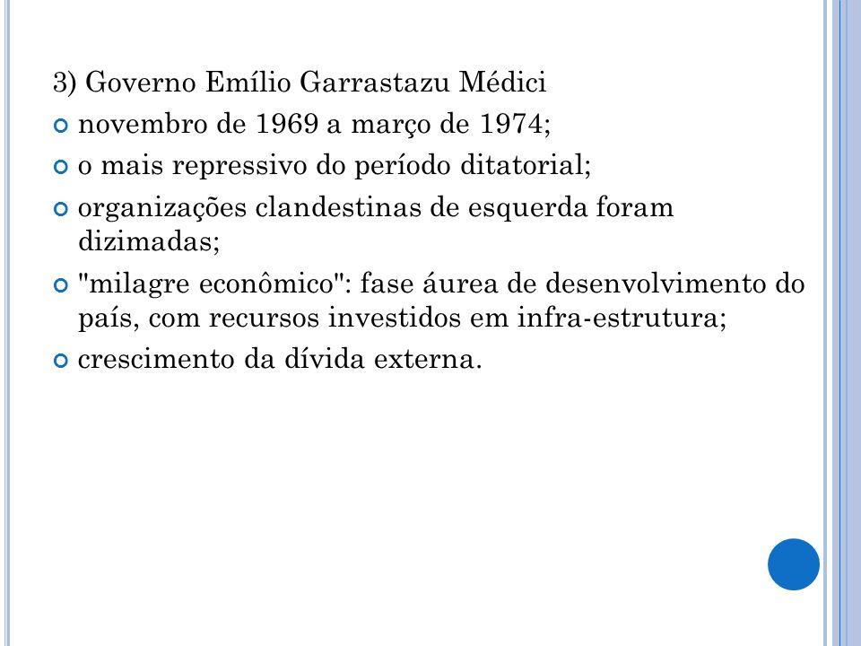 3) Governo Emílio Garrastazu Médici