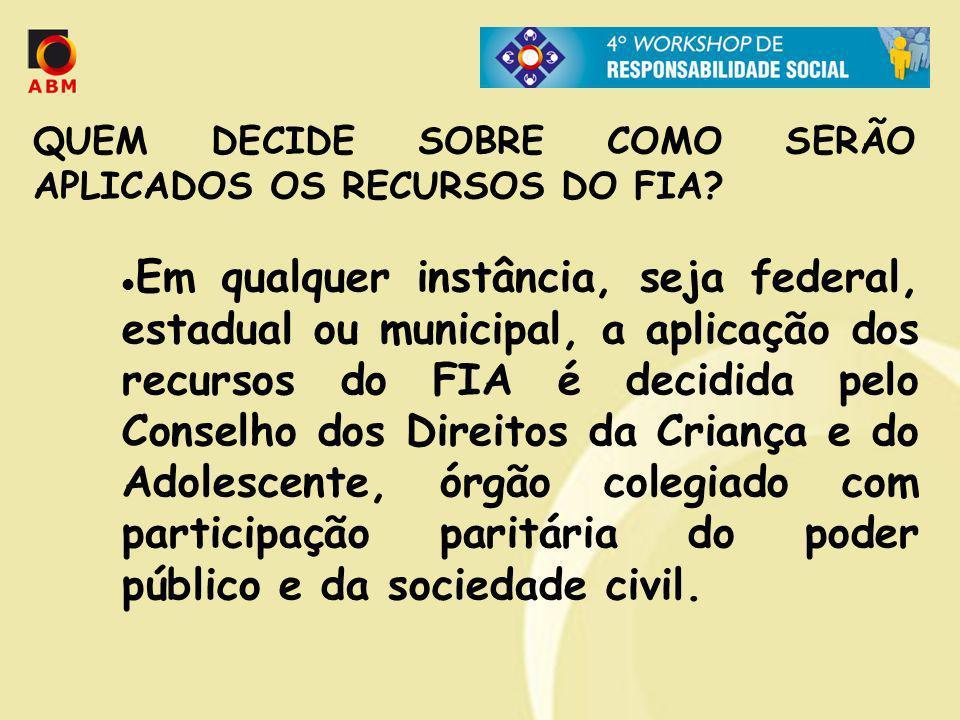 QUEM DECIDE SOBRE COMO SERÃO APLICADOS OS RECURSOS DO FIA