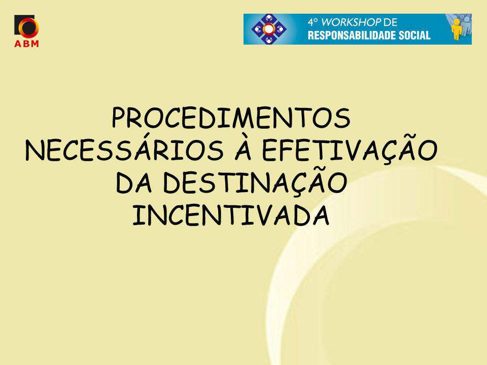 PROCEDIMENTOS NECESSÁRIOS À EFETIVAÇÃO DA DESTINAÇÃO INCENTIVADA
