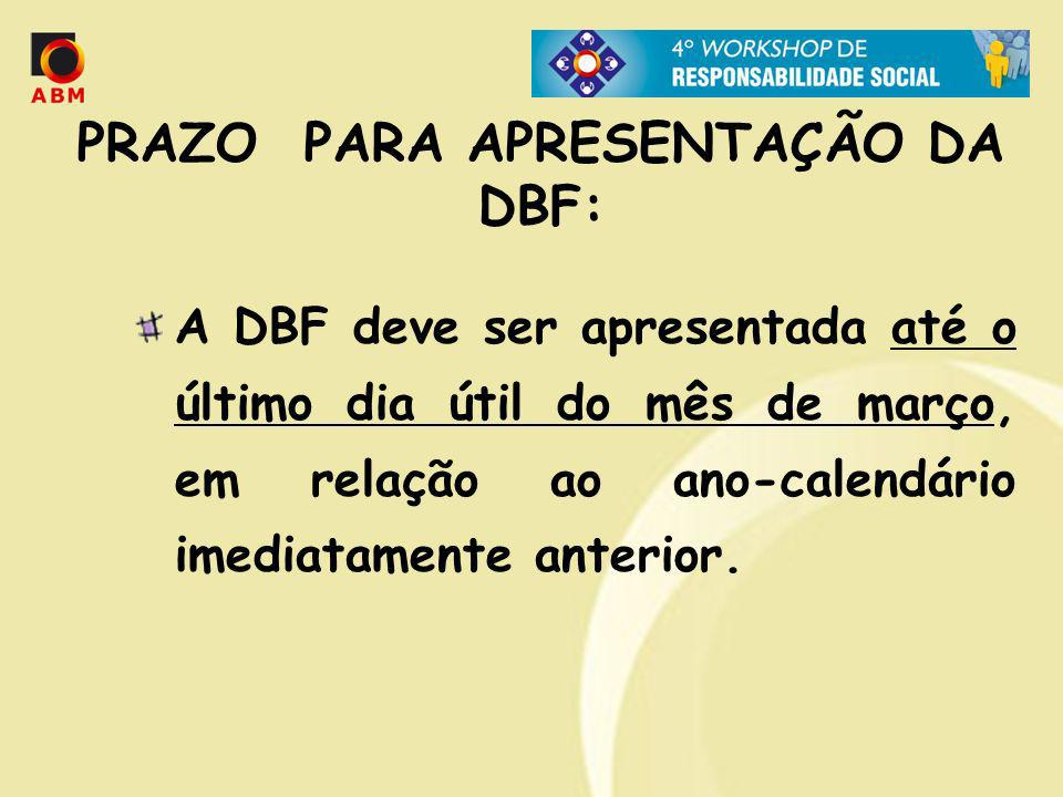 PRAZO PARA APRESENTAÇÃO DA DBF: