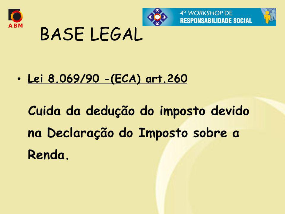 BASE LEGAL Lei 8.069/90 -(ECA) art.260.