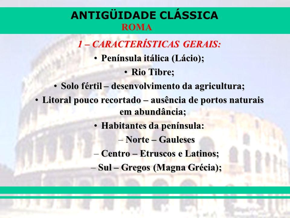 1 – CARACTERÍSTICAS GERAIS: Península itálica (Lácio); Rio Tibre;