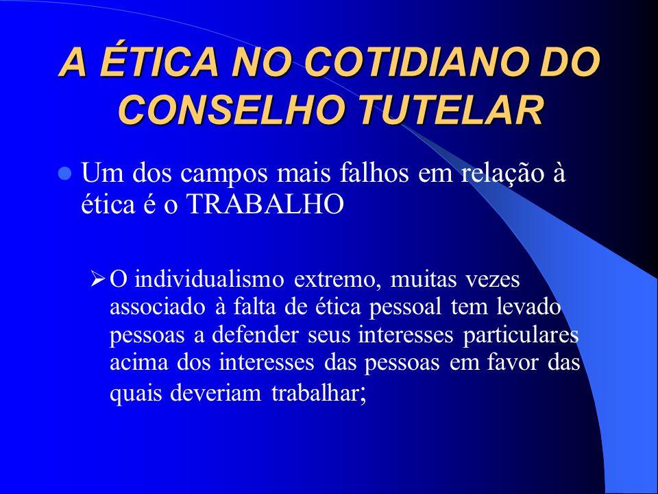 A ÉTICA NO COTIDIANO DO CONSELHO TUTELAR