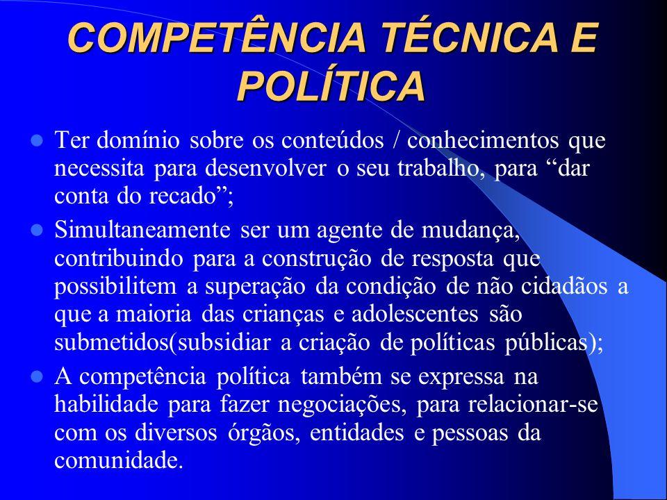 COMPETÊNCIA TÉCNICA E POLÍTICA