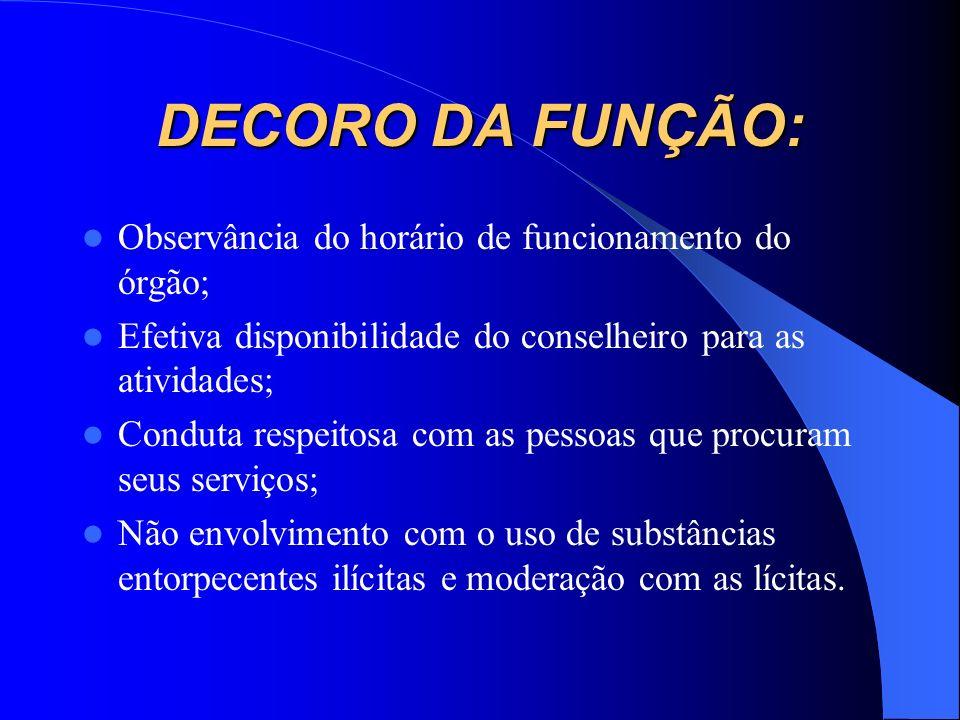 DECORO DA FUNÇÃO: Observância do horário de funcionamento do órgão;