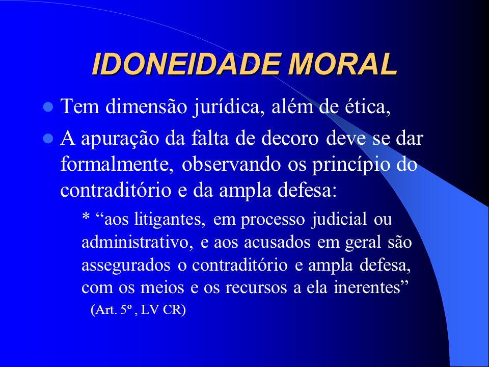 IDONEIDADE MORAL Tem dimensão jurídica, além de ética,