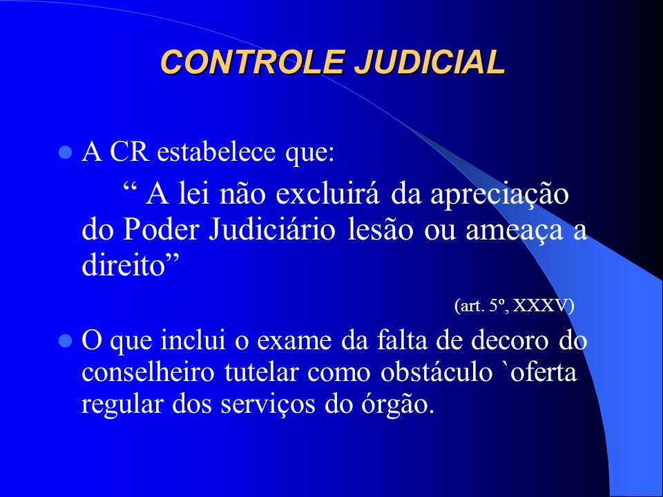 CONTROLE JUDICIAL A CR estabelece que: