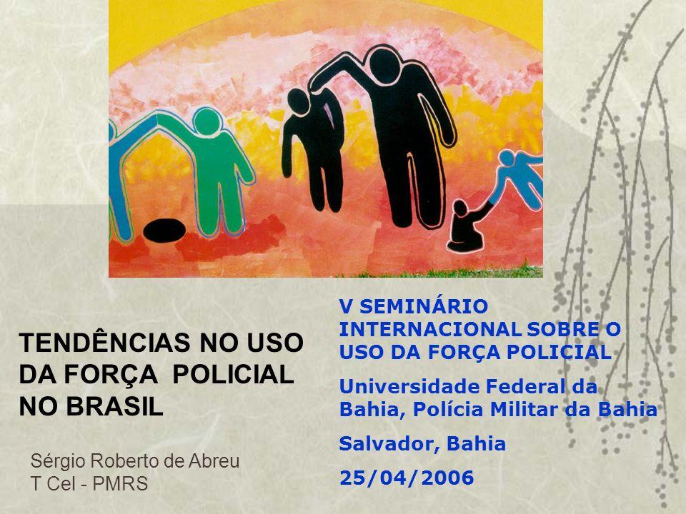 TENDÊNCIAS NO USO DA FORÇA POLICIAL NO BRASIL