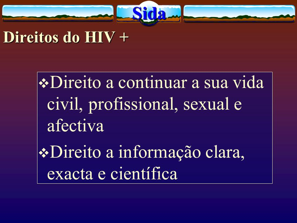 Direito a continuar a sua vida civil, profissional, sexual e afectiva