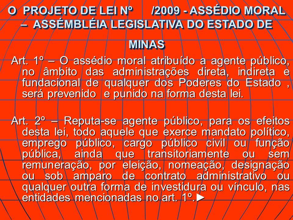 O PROJETO DE LEI Nº /2009 - ASSÉDIO MORAL – ASSÉMBLÉIA LEGISLATIVA DO ESTADO DE MINAS