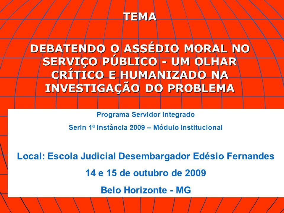 TEMA DEBATENDO O ASSÉDIO MORAL NO SERVIÇO PÚBLICO - UM OLHAR CRÍTICO E HUMANIZADO NA INVESTIGAÇÃO DO PROBLEMA.
