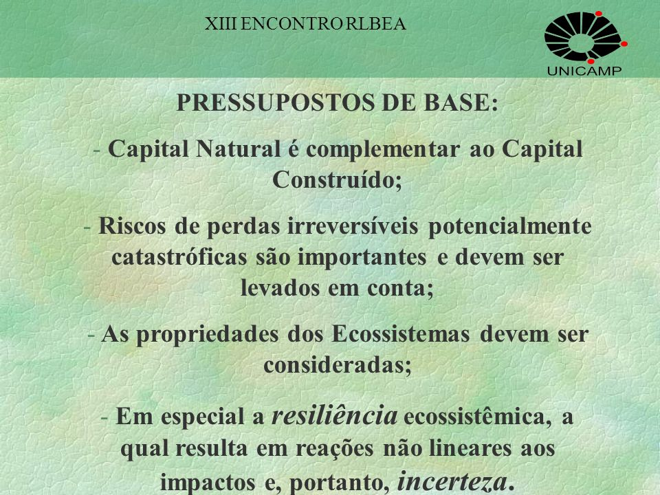 Capital Natural é complementar ao Capital Construído;