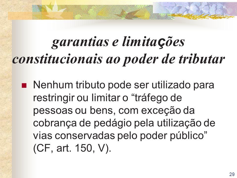garantias e limitações constitucionais ao poder de tributar