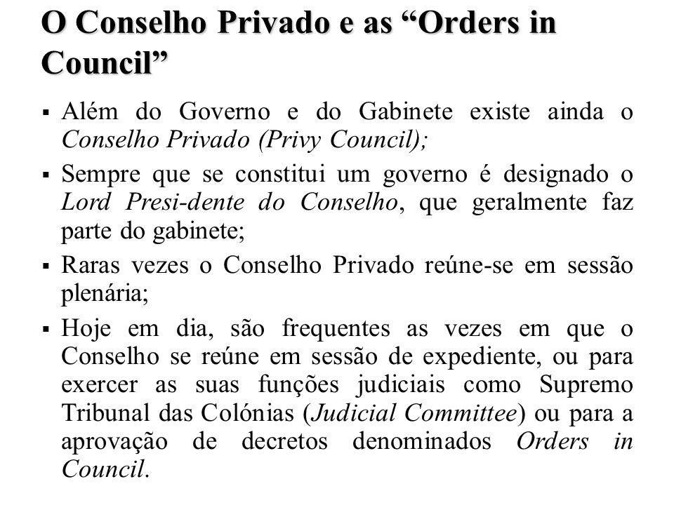 O Conselho Privado e as Orders in Council