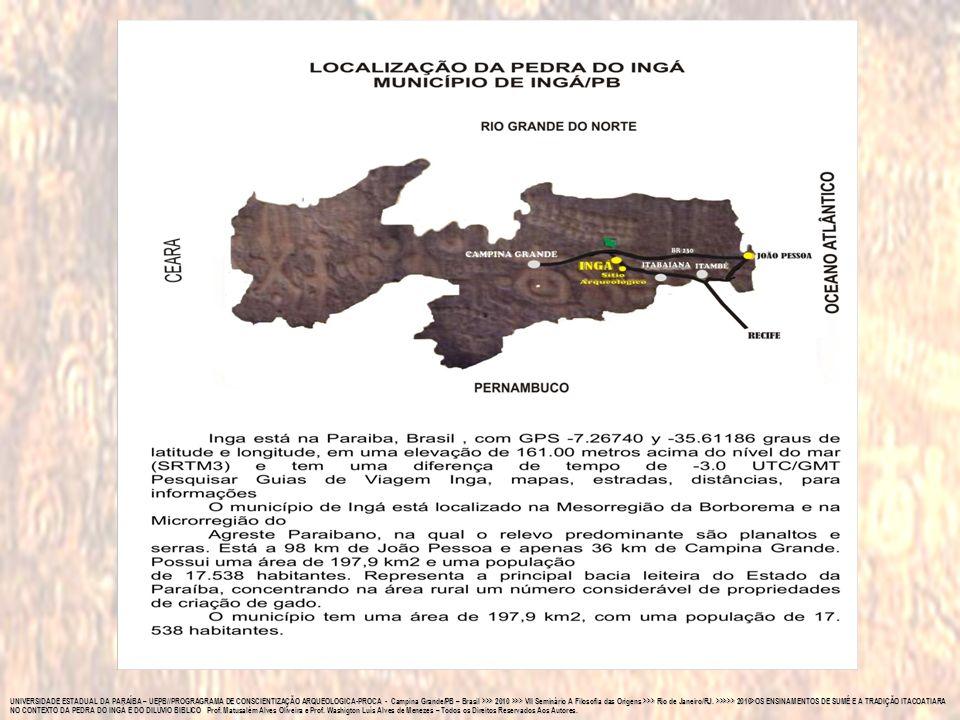 UNIVERSIDADE ESTADUAL DA PARAÍBA – UEPB//PROGRAGRAMA DE CONSCIENTIZAÇÃO ARQUEOLOGICA-PROCA - Campina Grande/PB – Brasil >>> 2010 >>> VII Seminário A Filosofia das Origens >>> Rio de Janeiro/RJ.