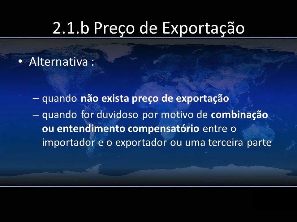 2.1.b Preço de Exportação Alternativa :