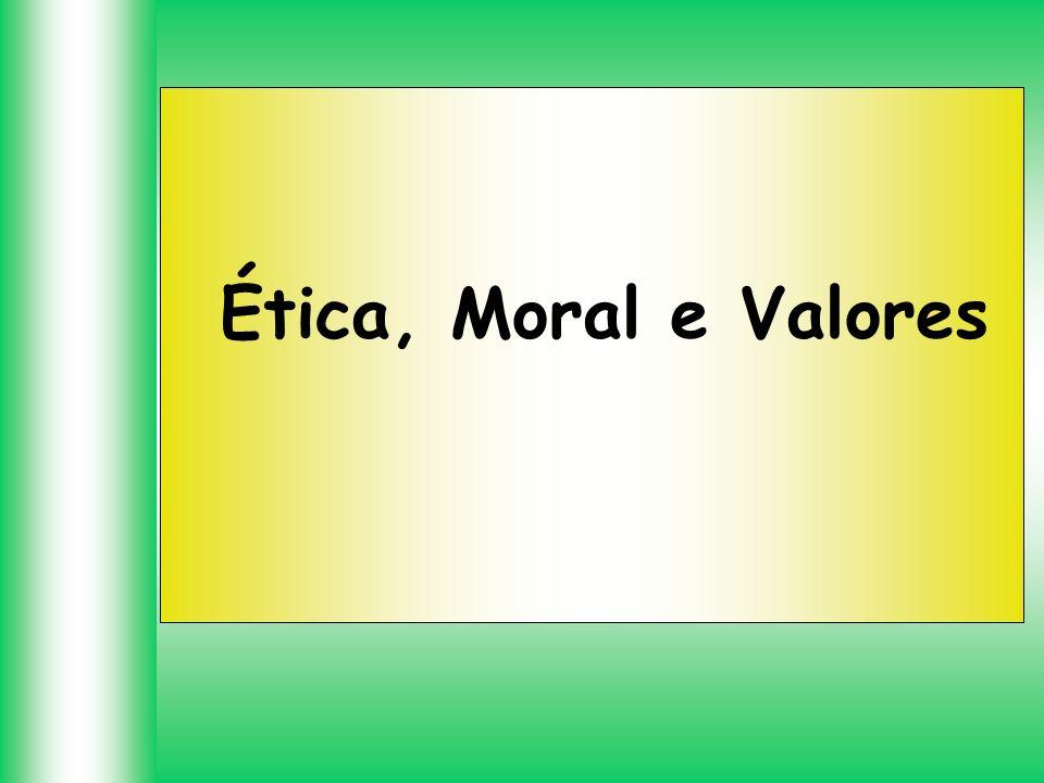 Ética, Moral e Valores Assessoria de Formação Sindical