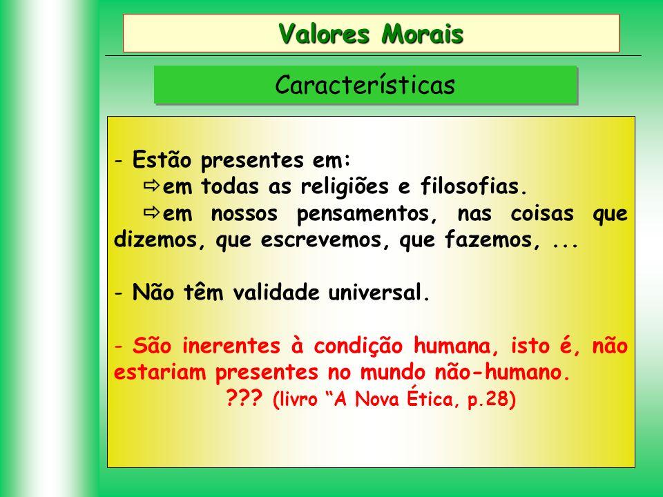 Valores Morais Características Estão presentes em:
