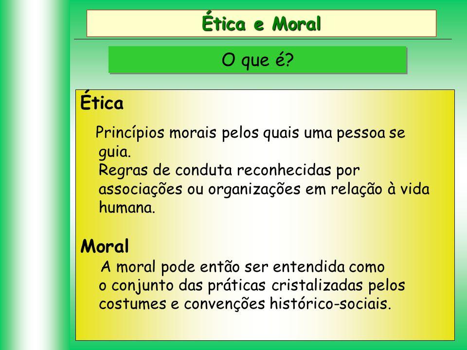 Ética e Moral O que é Ética Moral