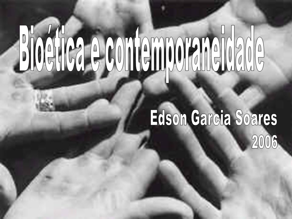 Bioética e contemporaneidade