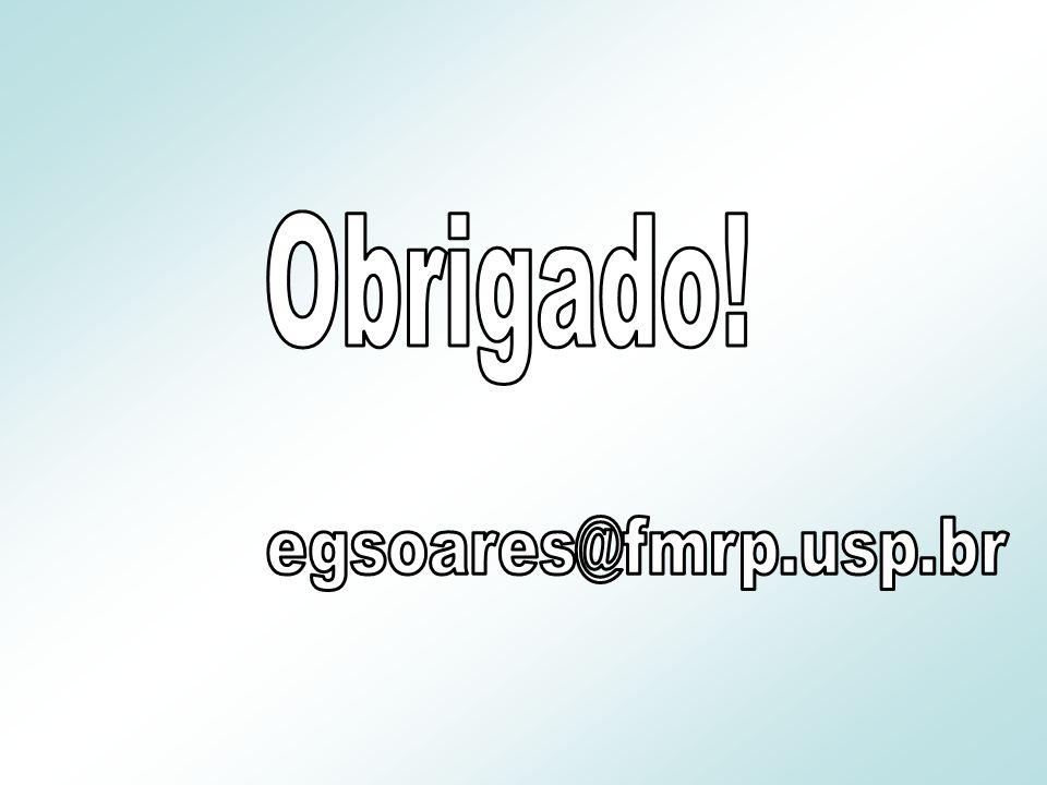 Obrigado! egsoares@fmrp.usp.br