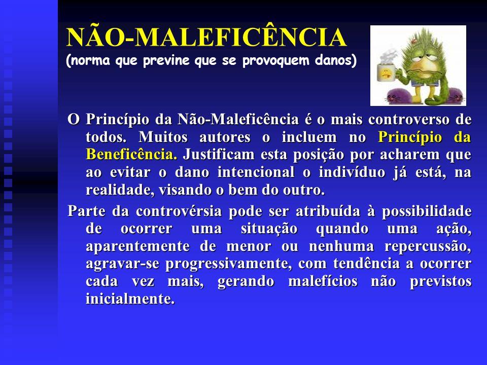 NÃO-MALEFICÊNCIA (norma que previne que se provoquem danos)