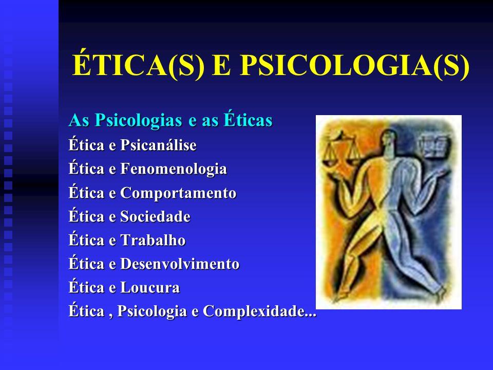 ÉTICA(S) E PSICOLOGIA(S)