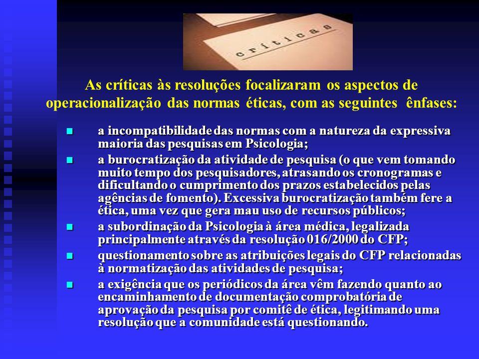 As críticas às resoluções focalizaram os aspectos de operacionalização das normas éticas, com as seguintes ênfases: