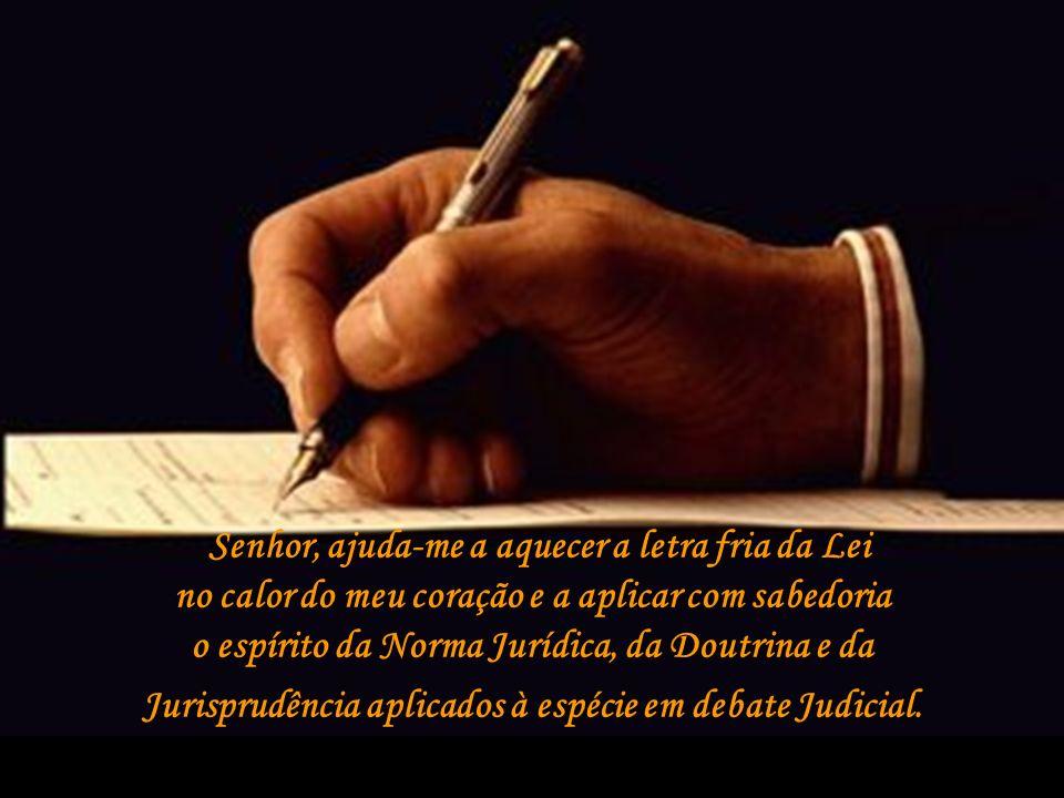 Jurisprudência aplicados à espécie em debate Judicial.