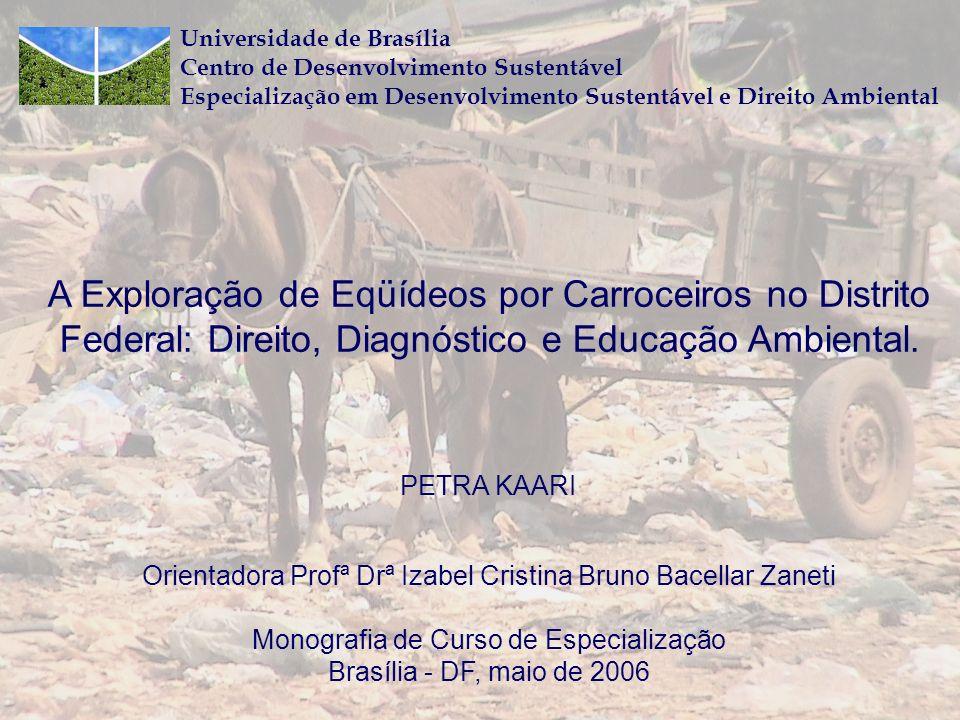 Universidade de Brasília Centro de Desenvolvimento Sustentável Especialização em Desenvolvimento Sustentável e Direito Ambiental