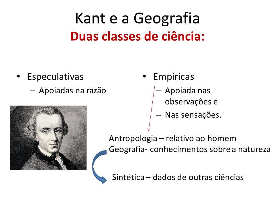 Kant e a Geografia Duas classes de ciência: