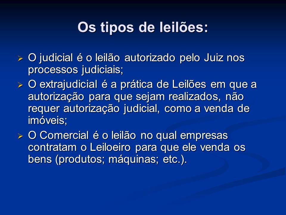 Os tipos de leilões: O judicial é o leilão autorizado pelo Juiz nos processos judiciais;